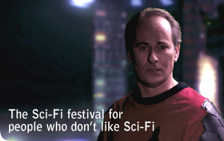 The Sci-Fi festival for people who don�t like Sci-Fi