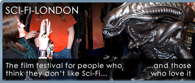 SCI-FI-LONDON - The Film festival for people who think they don't like Sci-Fi