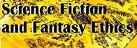 Science Fiction & Fantasy Ethics