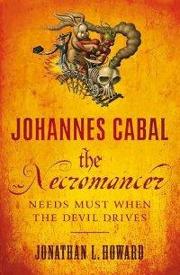Johannes Cabal The Necromancer by Jonathan L Howard