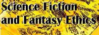 Science Fiction & Fantasy Ethics